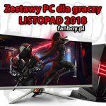 Zestawy komputerowe dla graczy – LISTOPAD 2018!